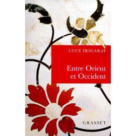 Irigaray-Luce-Entre-Orient-Et-Occident-Livre-893714593_ML