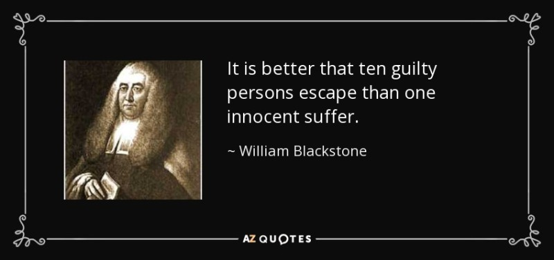 quote-it-is-better-that-ten-guilty-persons-escape-than-one-innocent-suffer-william-blackstone-2-83-13
